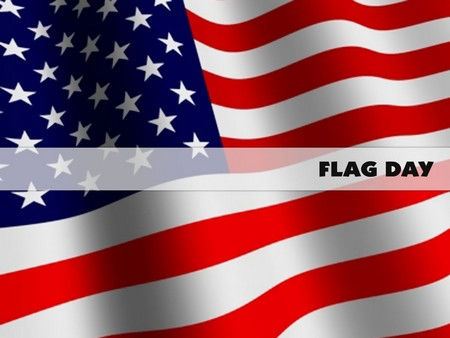 Flag Day Why We Celebrate Flag Day?